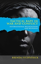 Tactical rape in war and conflict : international recognition and response