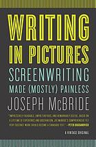 Writing in pictures : screenwriting made (mostly) painless
