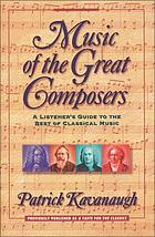 Music of the great composers : a listener's guide to the best of classical music