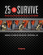 25 to survive : reducing residential injury and LODD