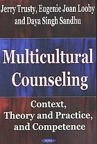 Multicultural counseling : context, theory and practice, and competence