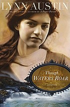 Though waters roar : [a novel]