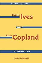 Ives and Copland : a listener's guide