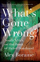 What's gone wrong? : South Africa on the brink of failed statehood
