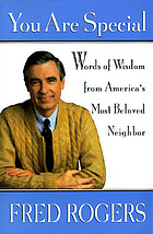 You are special : words of wisdom from America's most beloved neighbor