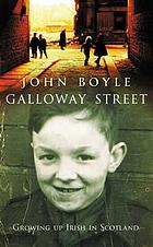 Galloway Street : growing up Irish in Scotland
