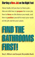 Find the bathrooms first! : starting your new job on the right foot