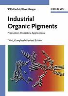 Industrial organic pigments : production, properties, applications