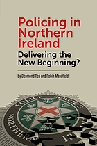 Policing in Northern Ireland : delivering the new beginning?