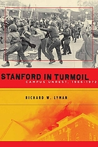 Stanford in turmoil : ampus unrest, 1966-1972