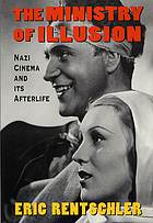 The ministry of illusion : Nazi cinema and its afterlife