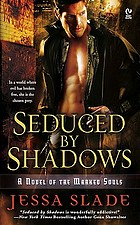 Seduced by shadows : a novel of the marked souls