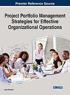 Project Portfolio Management Strategies for Effective Organizational Operations.