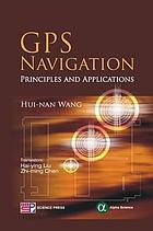 GPS navigation : principles and applications