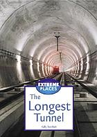 The longest tunnel