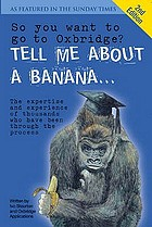So you want to go to Oxbridge? : tell me about a banana.