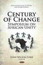 Century of change : symposium on African Unity