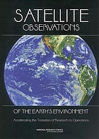 Satellite observations of the Earth's environment : accelerating the transition of research to operations