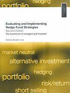Evaluating and implementing hedge fund strategies : the experience of managers and investors