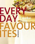 Everyday favourites : Canadian living cookbook