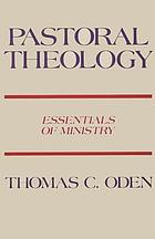 Pastoral theology : essentials of ministry