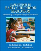 Case studies in early childhood education : implementing developmentally appropriate practices