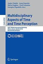 Multidisciplinary aspects of time and time perception : COST TD0904 International Workshop, Athens, Greece, October 7-8, 2010 : revised selected papers