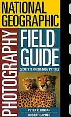 National Geographic photographer's field guide.