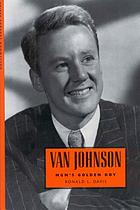 Van Johnson : MGM's golden boy