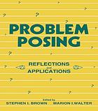 Problem posing : reflections and applications