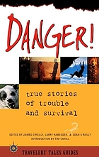 Danger! : true stories of trouble and survival