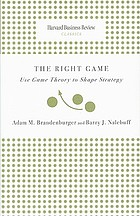 The right game : use game theory to shape strategy