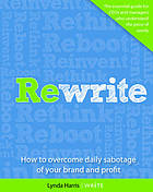 Rewrite : How to Overcome Daily Sabotage of Your Brand and Profit