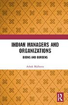 Indian managers and organizations : boons and burdens