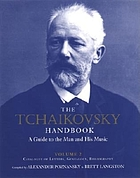 The Tchaikovsky handbook : a guide to the man and his music