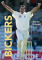 Bickers : the autobiography of Martin Bicknell