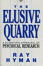 The elusive quarry : a scientific appraisal of psychical research