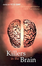 Killers in the brain : essays in science and technology from the Royal Institution