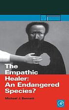 The empathic healer : an endangered species?