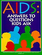 AIDS-- answers to questions kids ask
