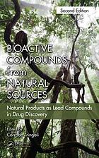 Bioactive compounds from natural sources : natural products as lead compounds in drug discovery
