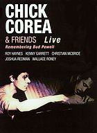 Chick Corea & friends : remembering Bud Powell -live-