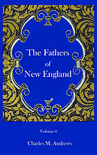 The fathers of New England : a chronicle of Puritan commonwealths