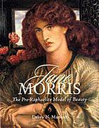 Jane Morris : the Pre-Raphaelite model of beauty