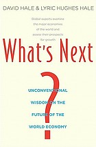 What's next? : unconventional wisdom on the future of the world economy