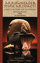 Arrowheads & stone artifacts : a practical guide for the amateur archaeologist