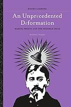 An unprecedented deformation : Marcel Proust and the sensible ideas