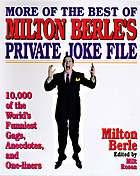 More of the best of Milton Berle's private joke file : 10,000 of the world's funniest gags, anecdotes, and one-liners