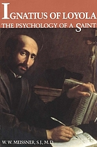 Ignatius of Loyola : the psychology of a saint