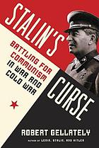 Stalin's curse : battling for communism in war and Cold War